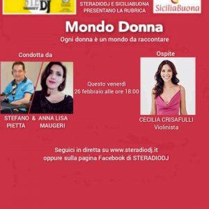 Mondo Donna: la violinista Cecilia Crisafulli si racconta a Stefano ed Anna